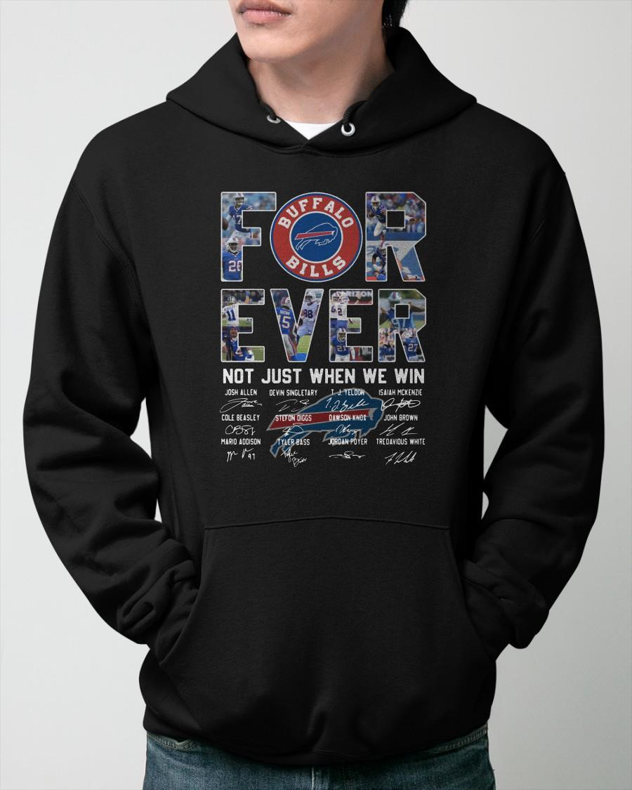 Buffalo Bills Forever Not Just When We Win Hoodie