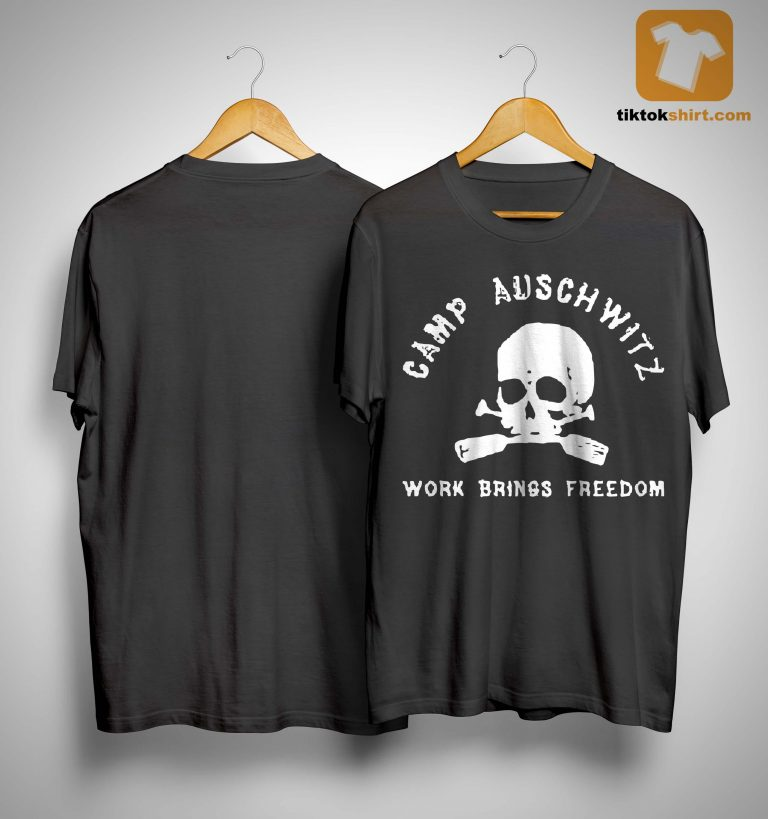 Camp Auschwitz Work Brings Freedom Shirt