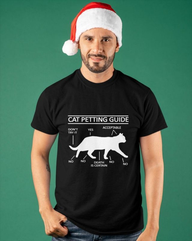 Cat Petting Guide Don't Try It Yes Acceptable Shirt