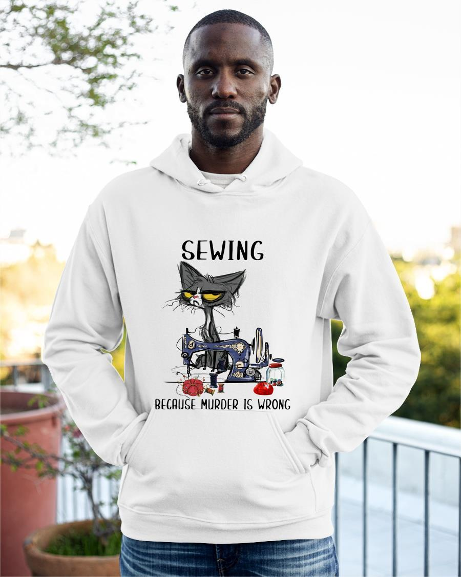 Cat Sewing Because Murder Is Wrong Hoodie