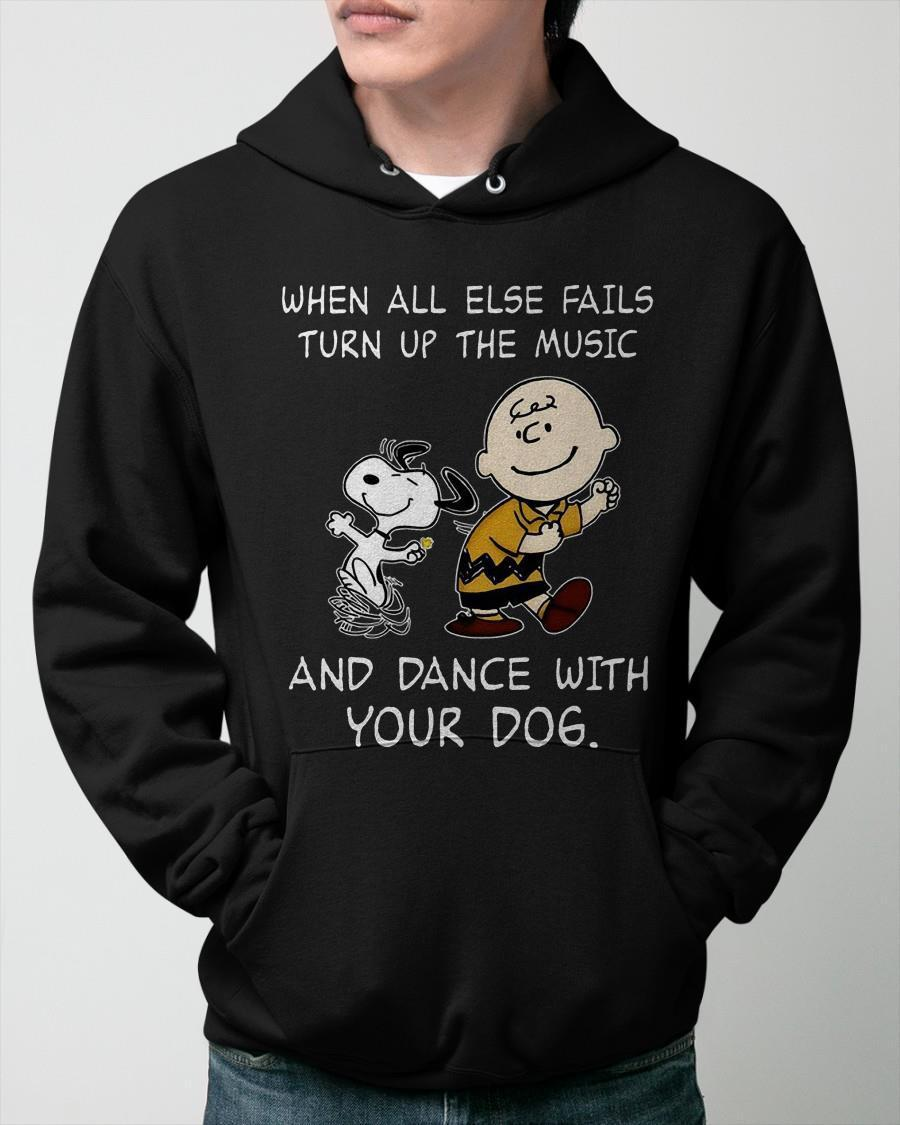 Charlie And Snoopy When All Else Fails Turn Up The Music And Dance With Your Dogs Hoodie