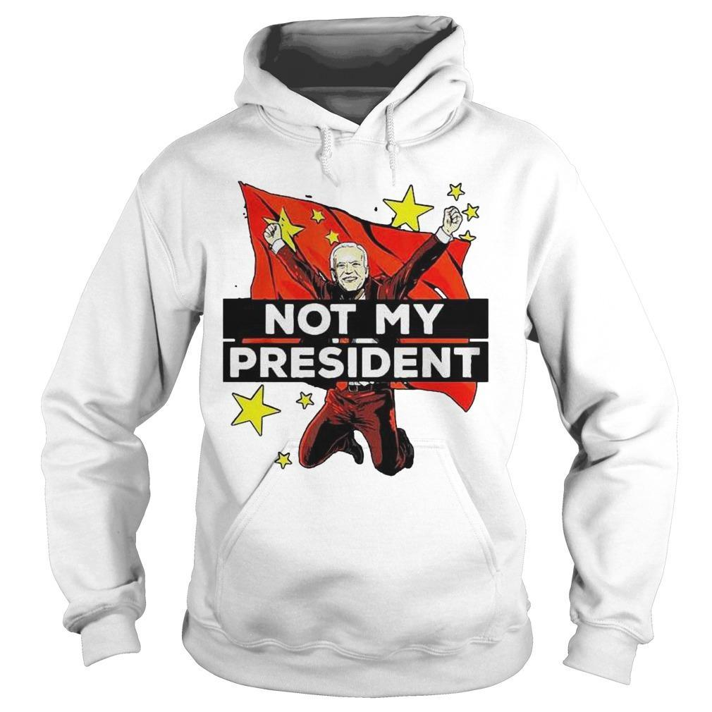 China Joe Biden Is Not My President Hoodie