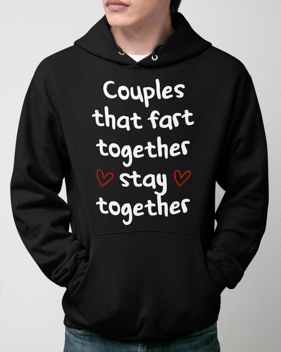 Couple That Fart Together Stay Together Hoodie