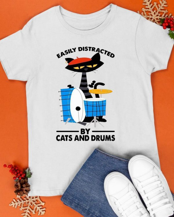 Drummer Easily Distracted By Cats And Drums Shirt