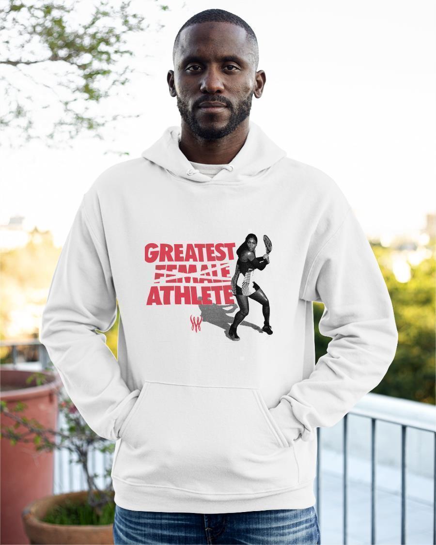 Greatest Female Athlete Serena Williams T Hoodie
