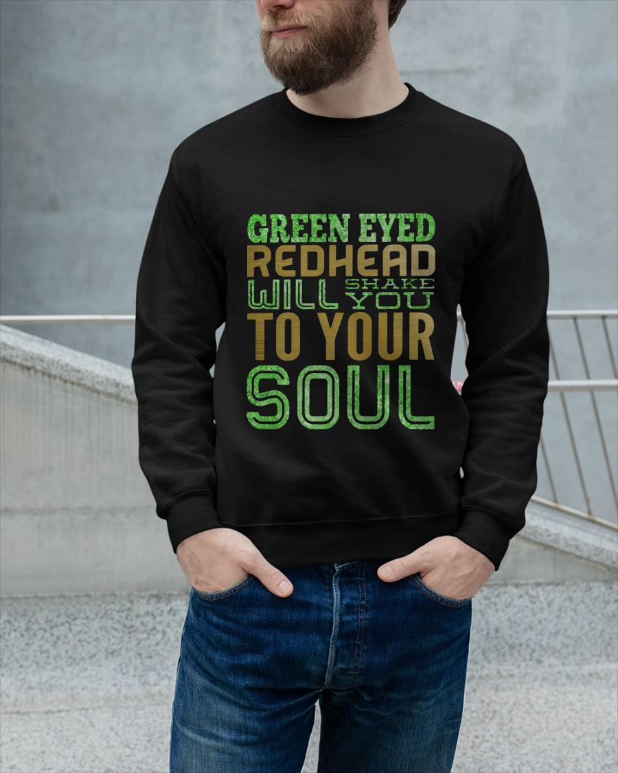 Green Eyed Redhead Will Shake You To Your Soul Longsleeve