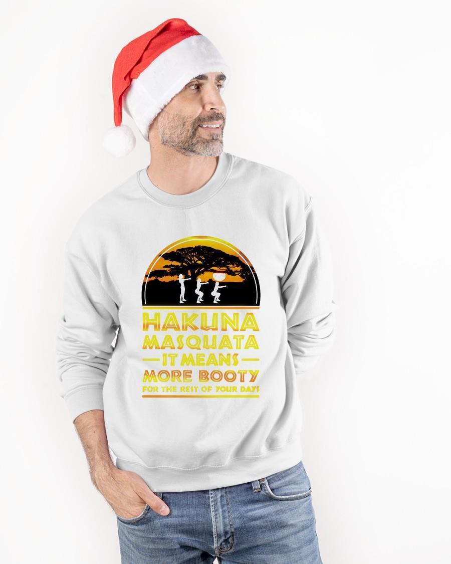 Hakuna Masquata It Means More Booty For The Rest Of Your Days Longsleeve