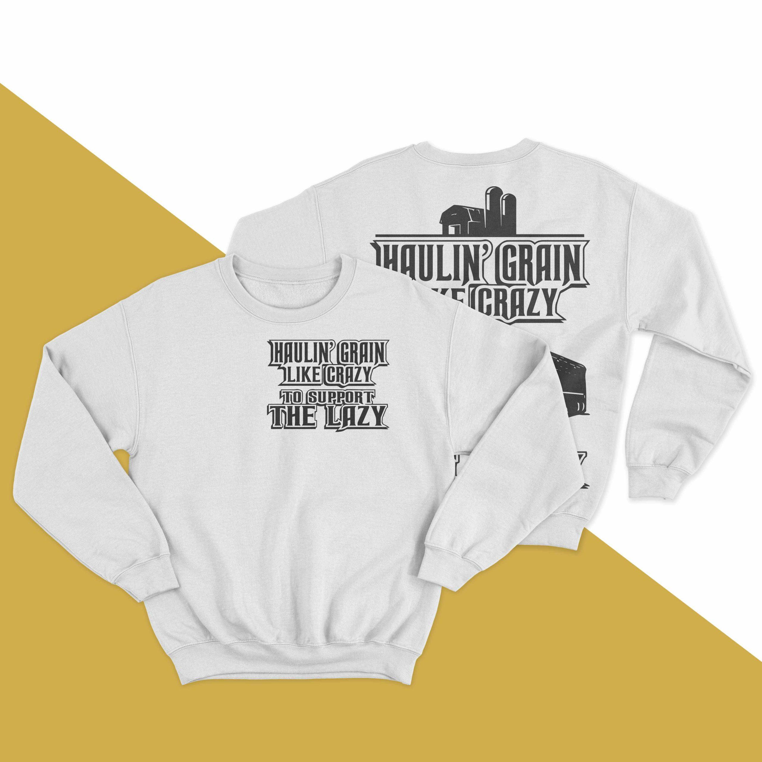 Haulin' Grain Like Crazy To Support The Lazy Longsleeve