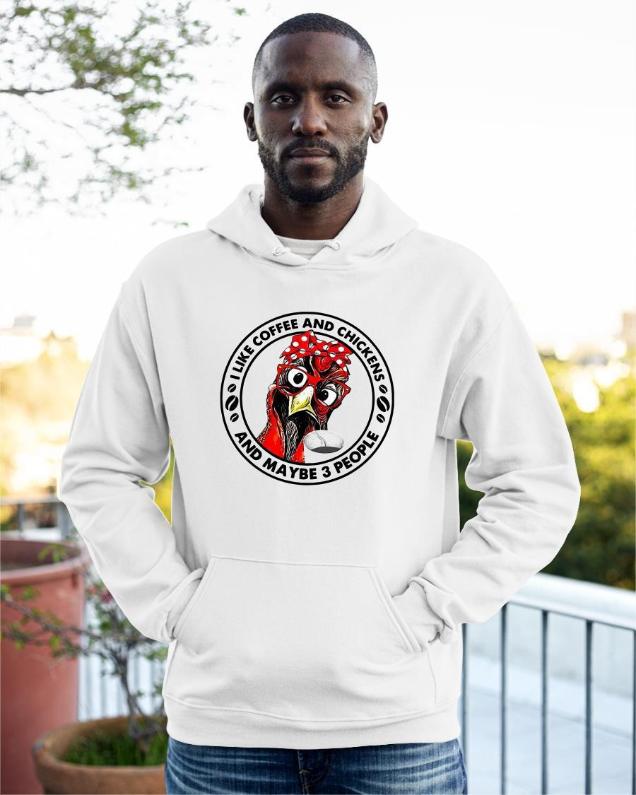 I Like Coffee And Chickens And Maybe 3 People Hoodie