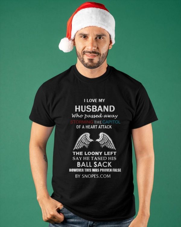 I Love My Husband Who Passed Away Storming The Capitol Of A Heart Attack Shirt
