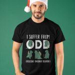 I Suffer From Odd Obsessive Dinosaur Disorder Shirt