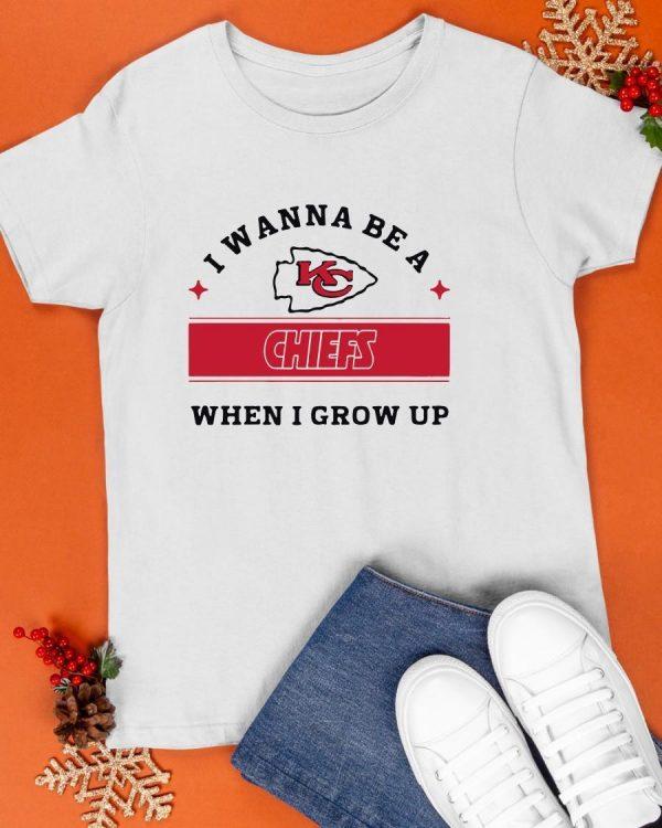 I Wanna Be A Chiefs When I Grow Up Shirt