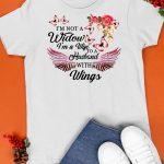 I'm Not A Widow I'm A Wife To A Husband With Wings Flowers Shirt