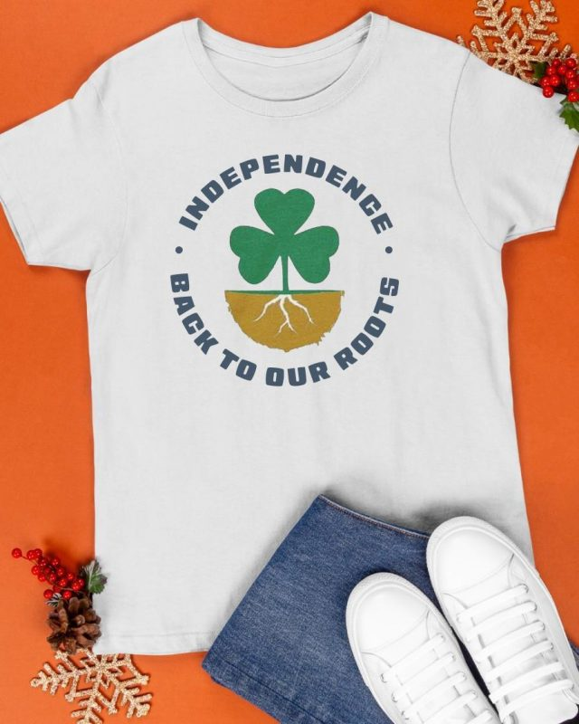 Independence Back To Our Roots Shirt