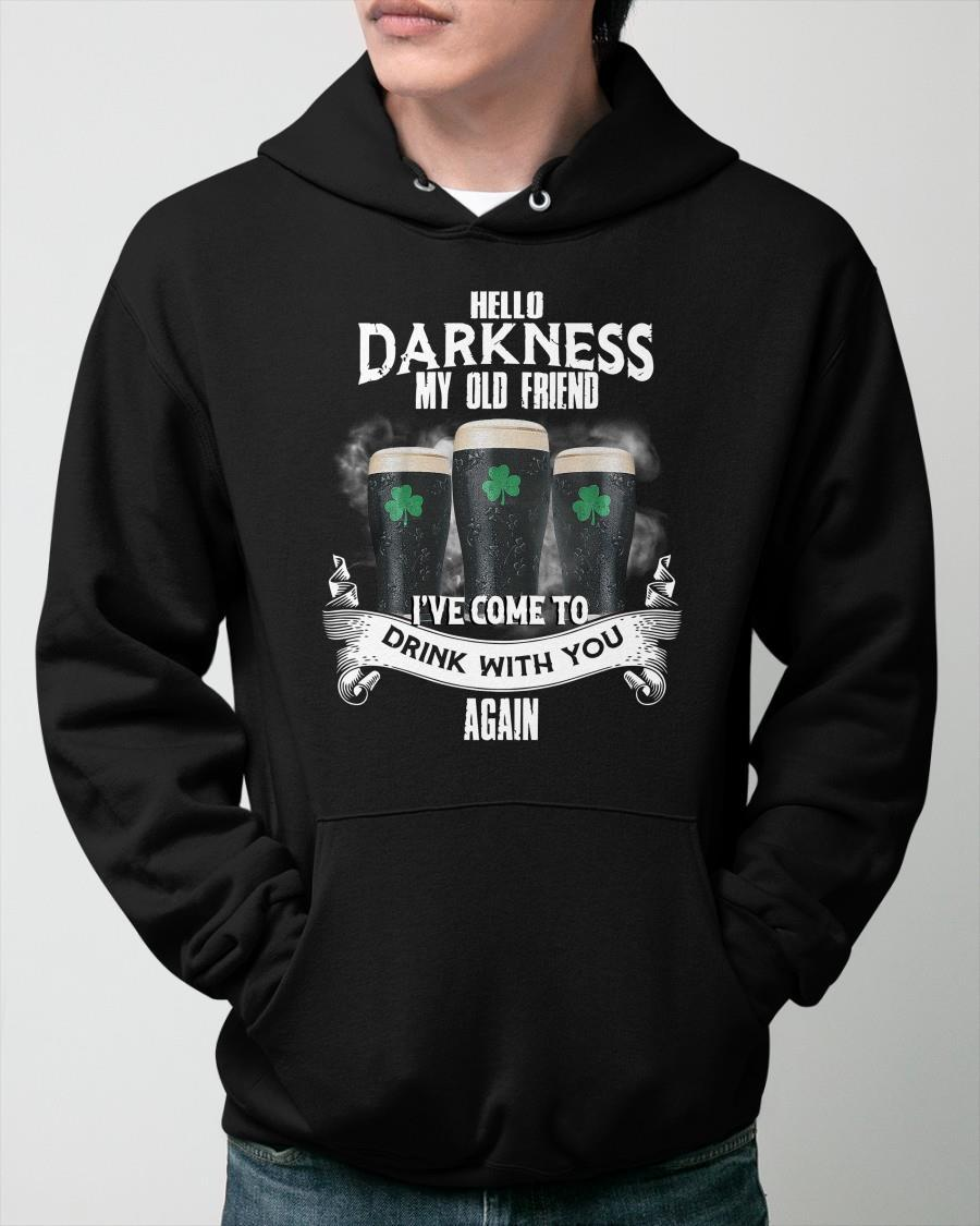Irish Hello Darkness My Old Friend I've Come To Drink With You Again Hoodie