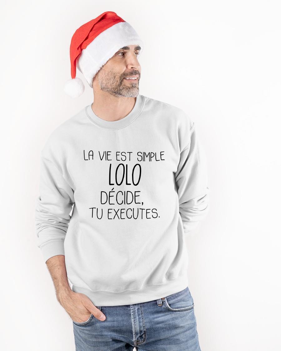 La Vie Est Simple Lolo Décide Tu Executes Sweater