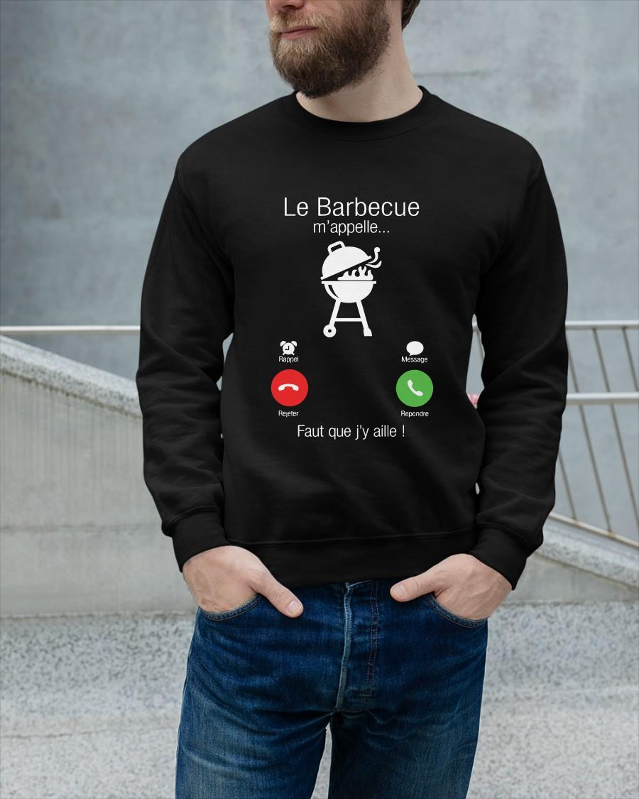 Le Barbecue M'appelle Faut Que J'y Aille Sweater