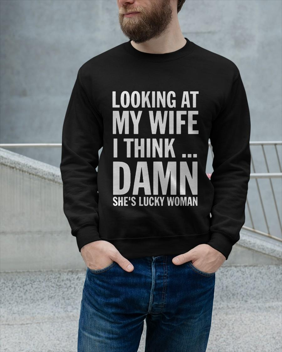 Looking At My Wife I Think Damn She's Lucky Woman Sweater