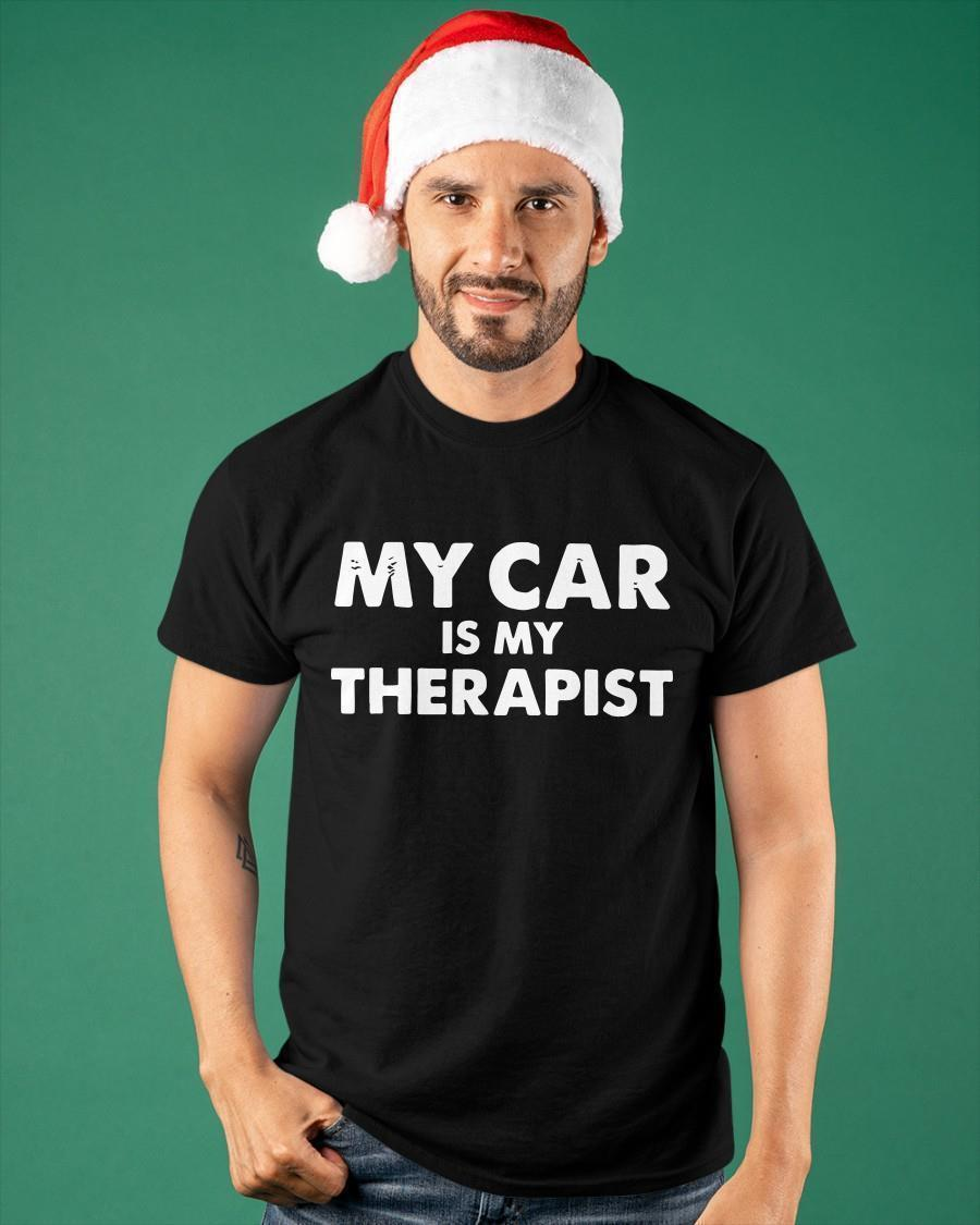 My Car Is My Therapist Shirt