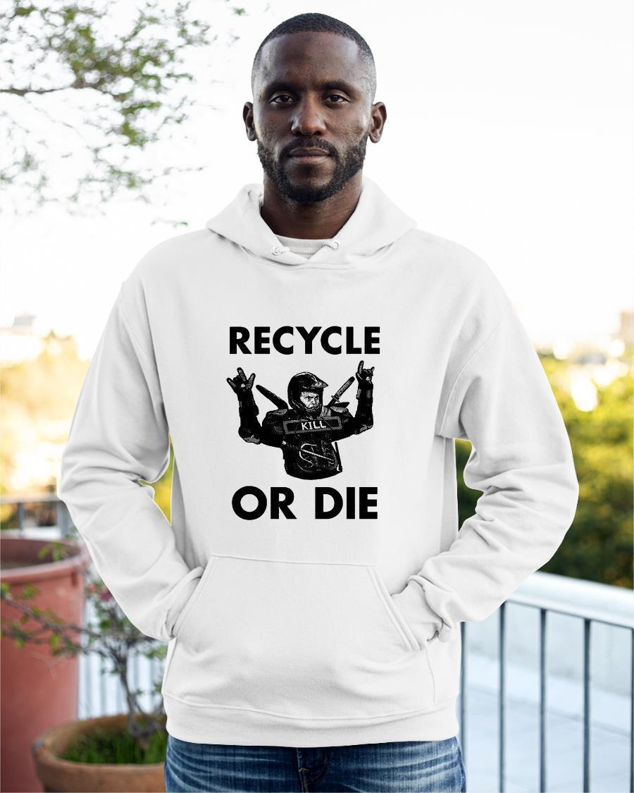 Rainn Wilson Recycle Or Die Hoodie