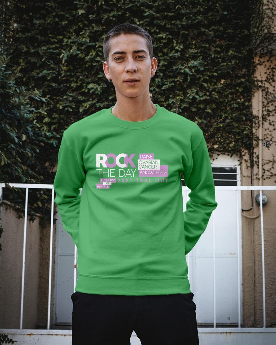 Rock The Day Raise Ovarian Cancer Knowledge 2021 Teal Out Longsleeve