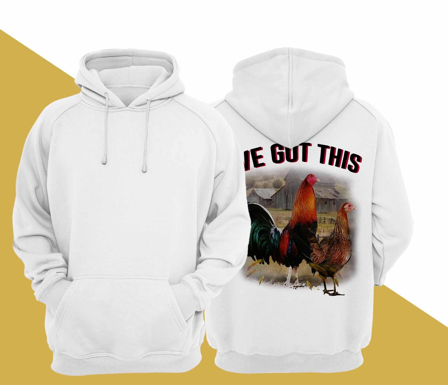 Rooster We Got This Hoodie