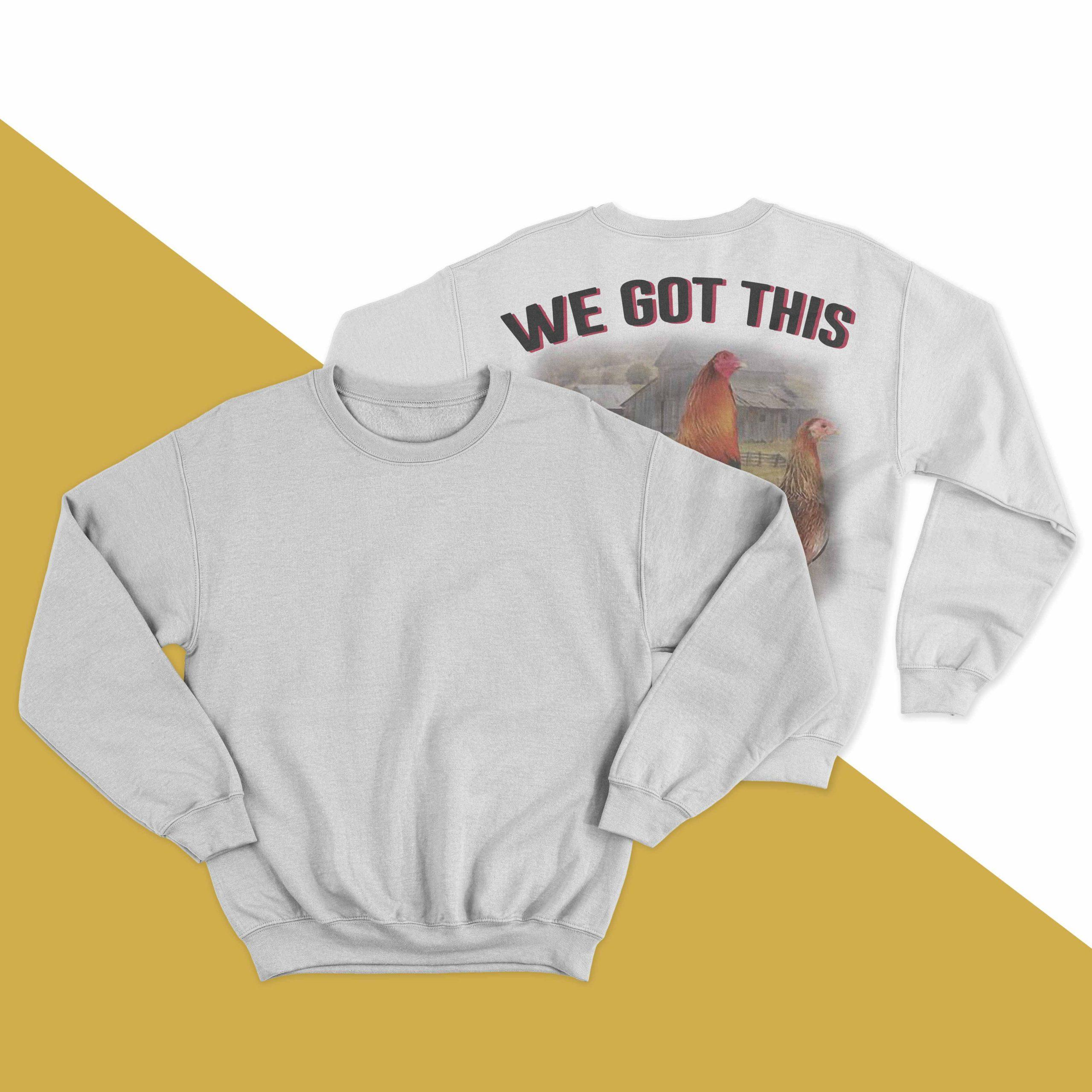 Rooster We Got This Longsleeve