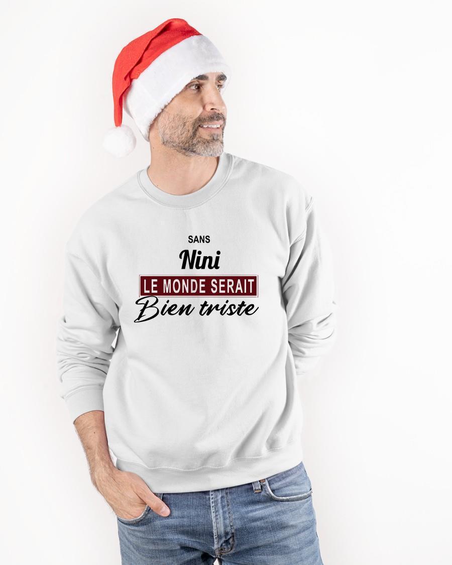 Sans Nini Le Monde Serait Bien Triste Sweater