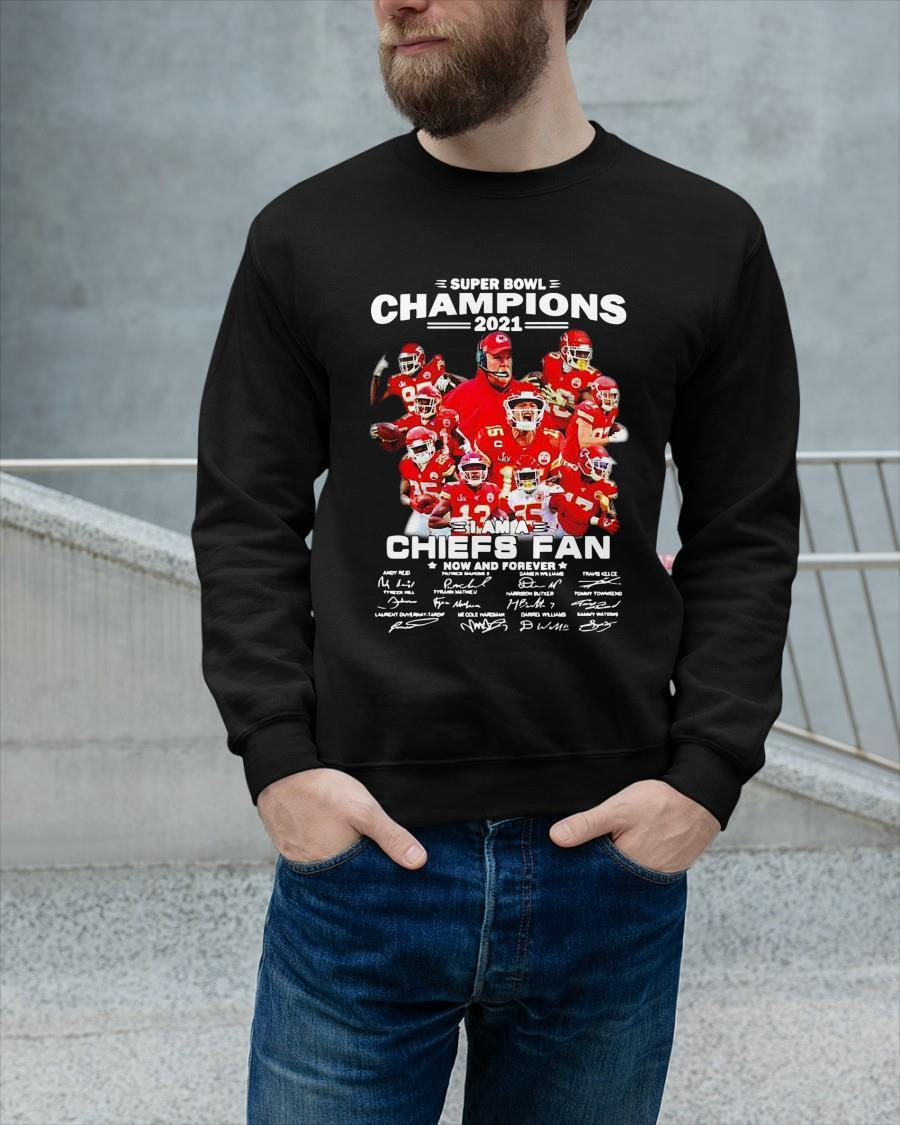 Super Bowl Champions 2021 I Am A Chiefs Fan Now And Forever Longsleeve