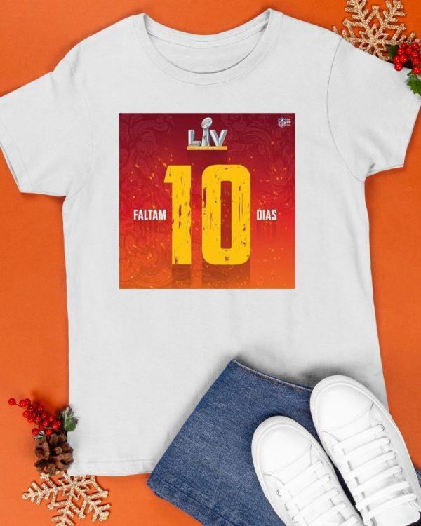 Super Bowl Lv Faltam 10 Dias Shirt