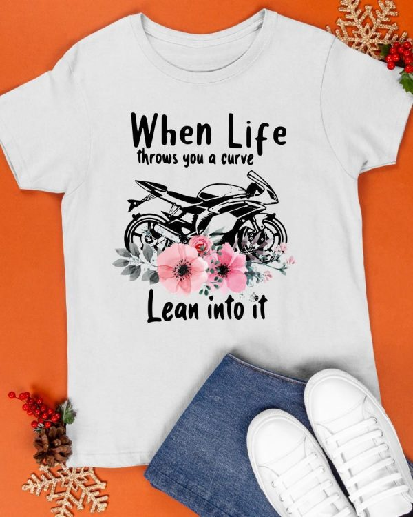 Superbike When Life Throws You A Curve Lean Into It Shirt