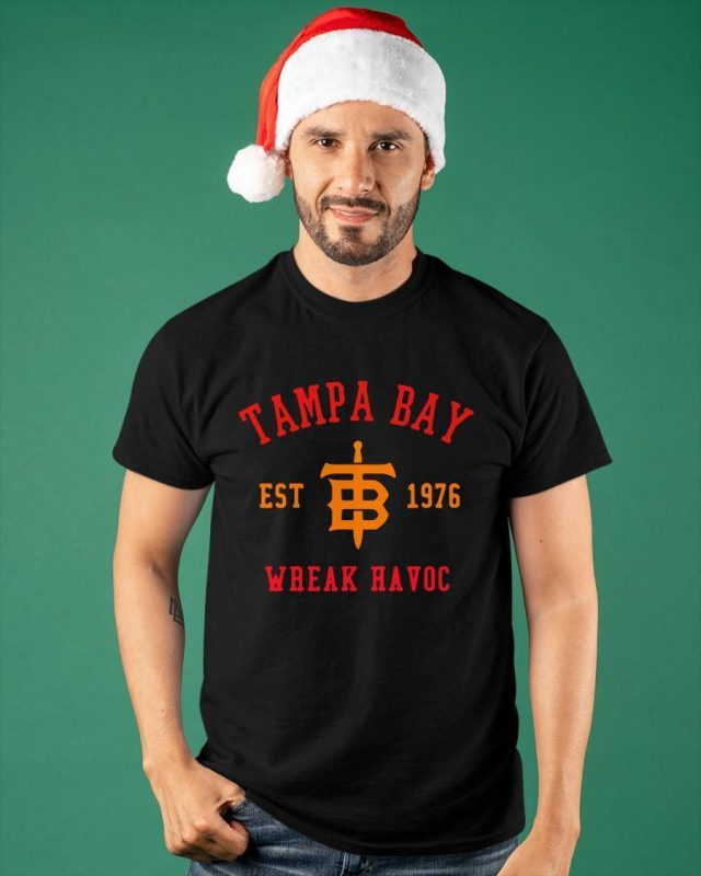 Tampa Bay Est 1976 Wreak Havoc Shirt