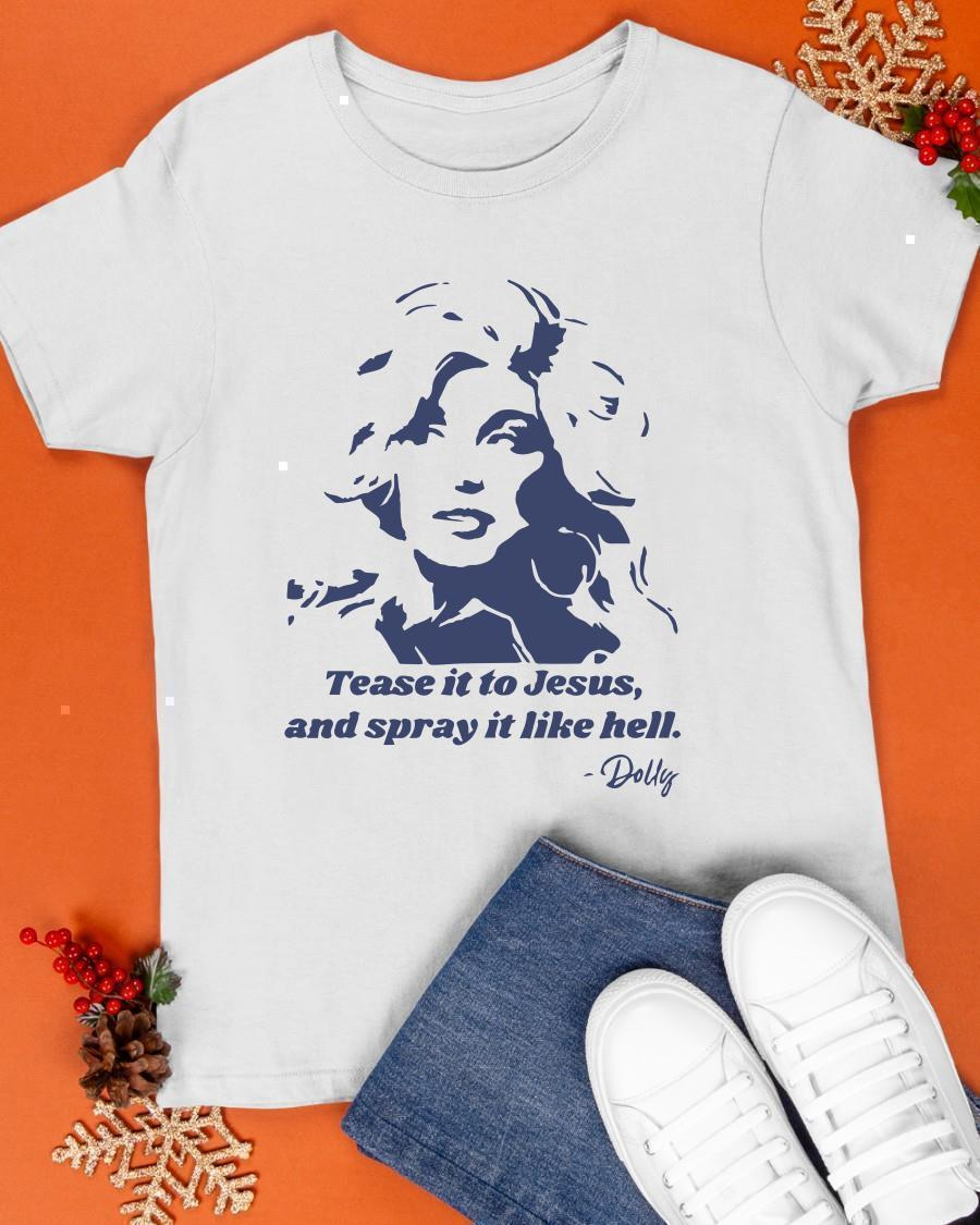 Tease It To Jesus And Spray It Like Hell Shirt