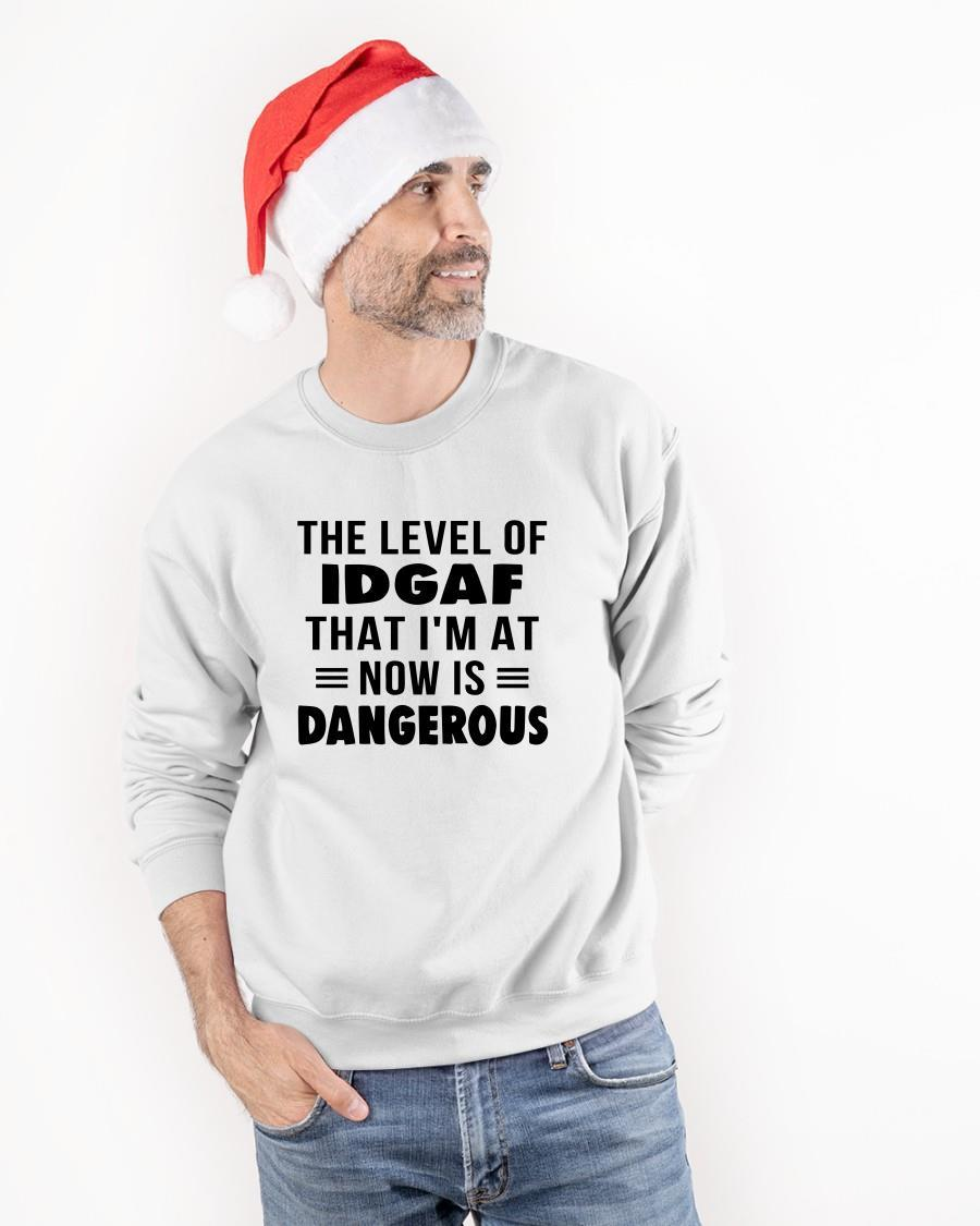 The Level Of Idgaf That I'm At Now Is Dangerous Sweater