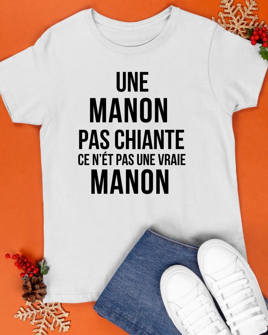 Une Manon Pas Chiante Ce N'est Pas Une Vraie Manon Shirt