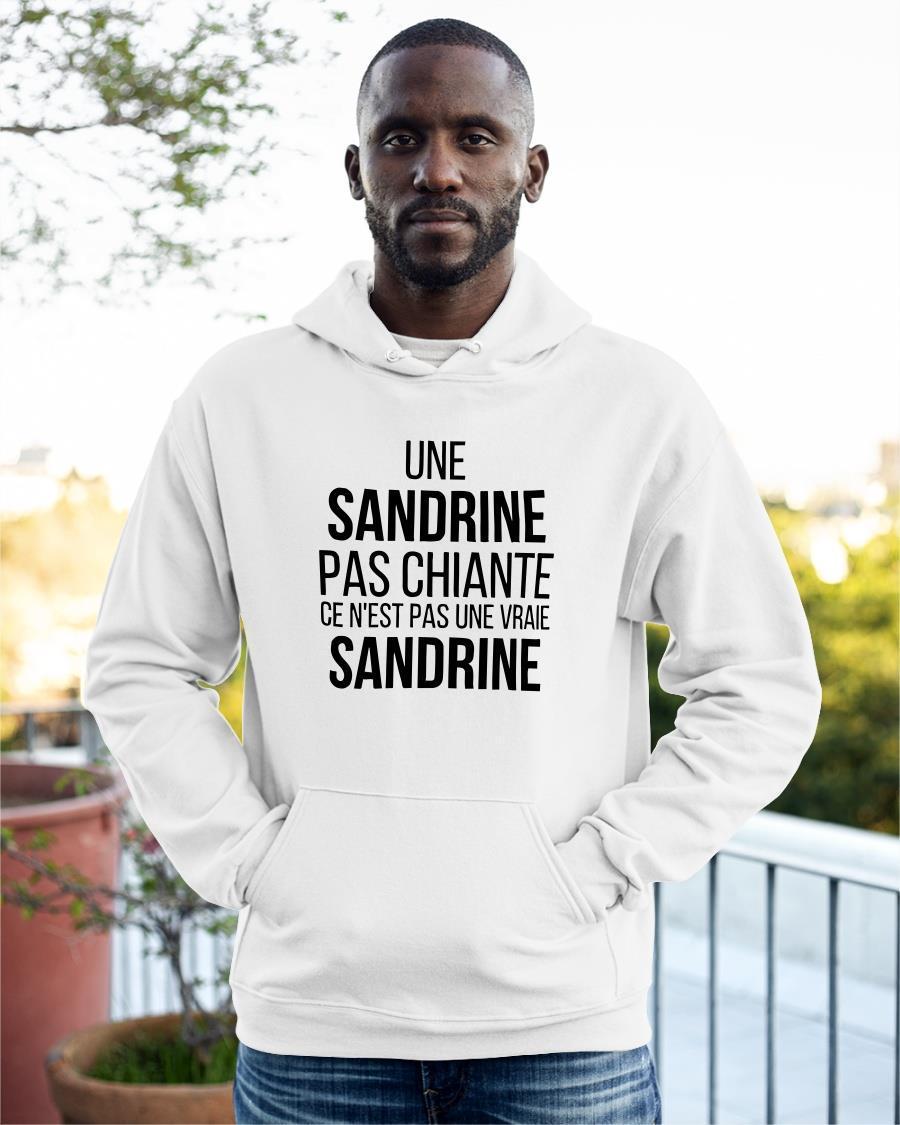 Une Sandrine Pas Chiante Ce N'est Pas Une Vraie Sandrine Hoodie