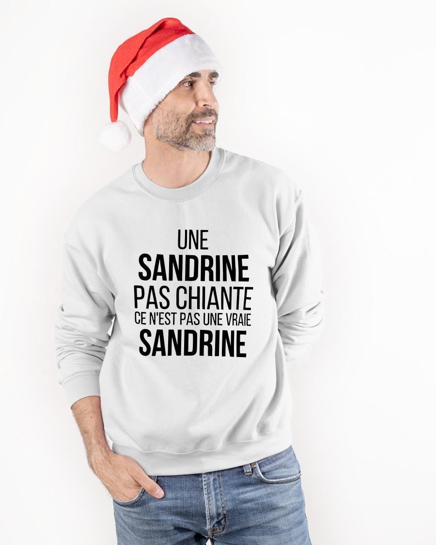 Une Sandrine Pas Chiante Ce N'est Pas Une Vraie Sandrine Longsleeve