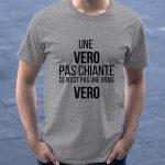 Une Vero Pas Chiante Ce N'est Pas Une Vraie Vero Shirt