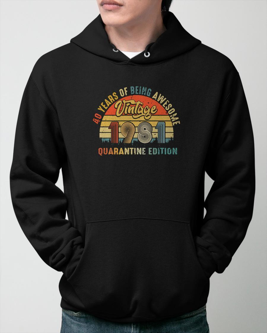 Vintage 1981 40 Years Of Being Awesome Quarantine Edition Hoodie