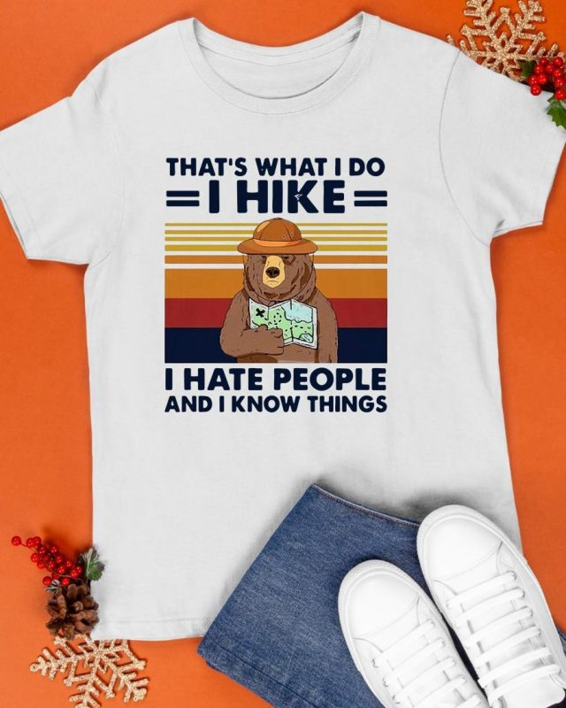 Vintage Bear That's What I Do I Hike I Hate People And I Know Things Shirt