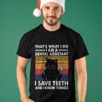 Vintage Cat That's What I Do I Am A Dental Hygienist I Save Teeth Shirt