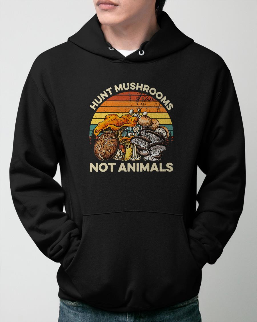 Vintage Hunt Mushrooms Not Animals Hoodie