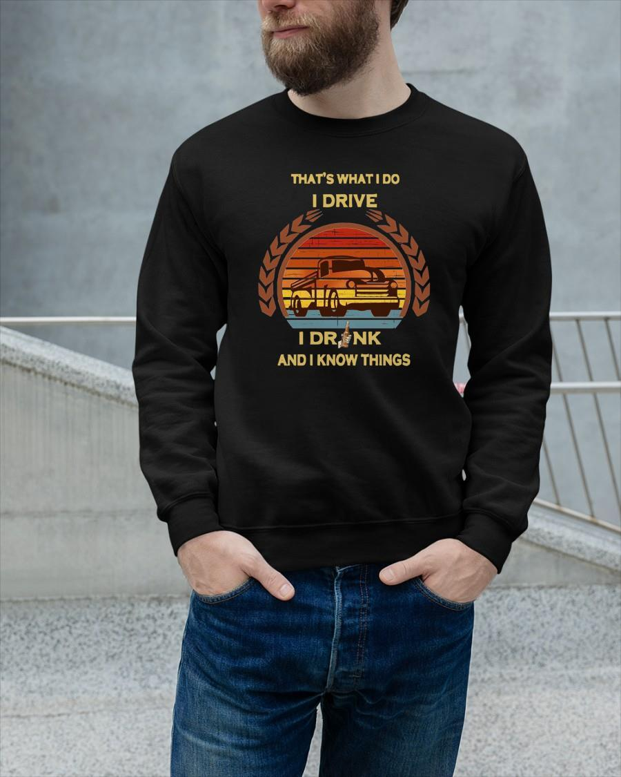 Vintage Truck That's What I Do I Drive I Drink And I Know Things Longsleeve