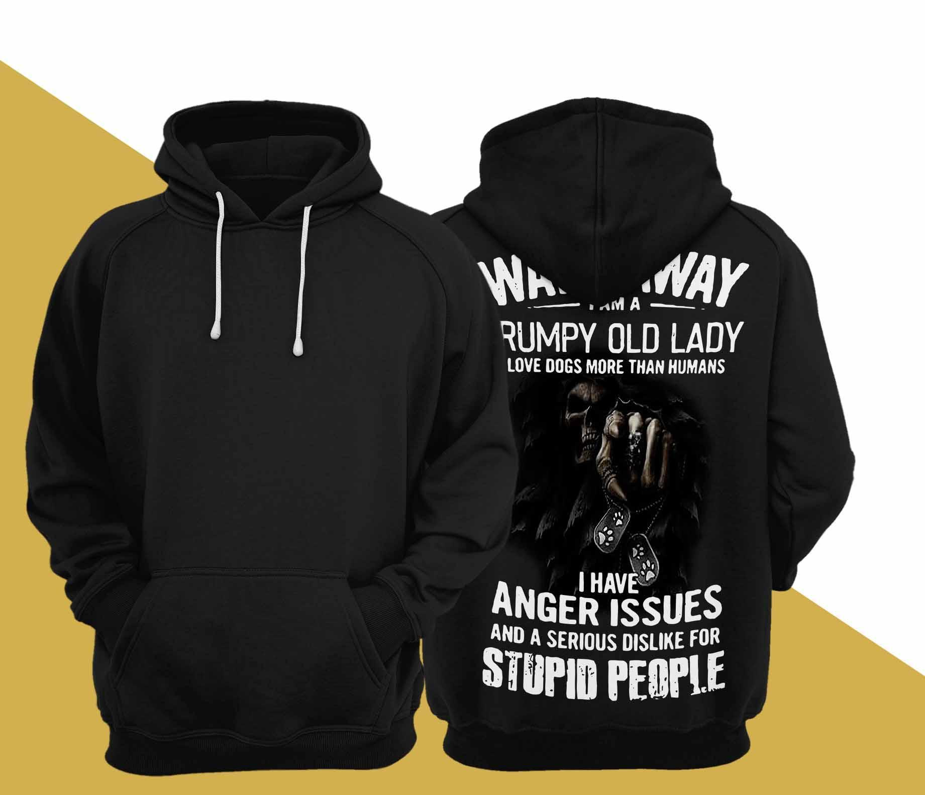 Walk Away I Am A Grumpy Old Lady I Love Dogs More Than Humans Hoodie