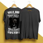 Walk Away I Am A Grumpy Old Lady I Love Dogs More Than Humans Shirt