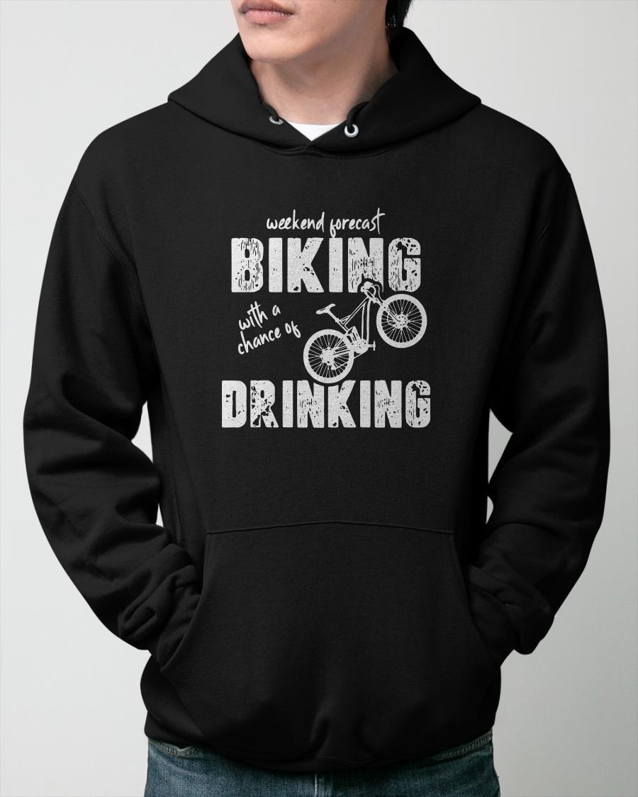 Weekend Forecast Biking With A Chance Of Drinking Hoodie