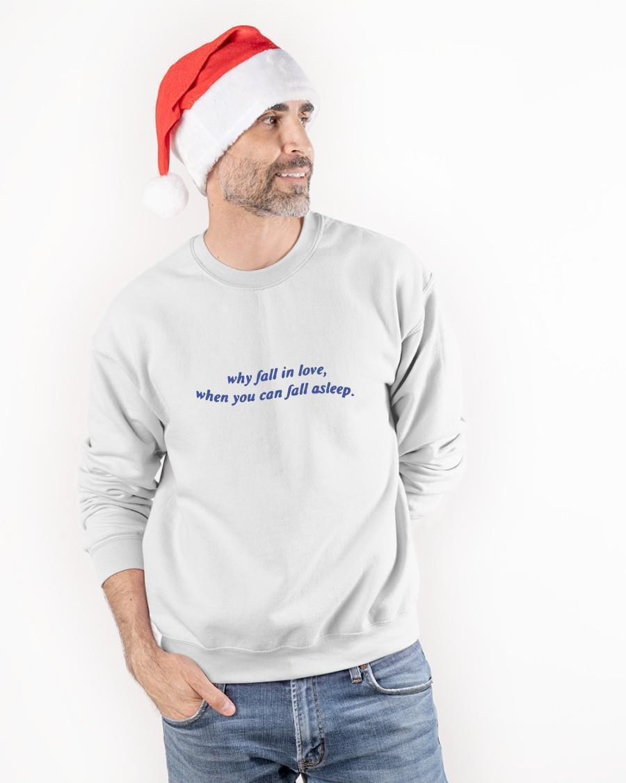 Why Fall In Love When You Can Fall Asleep Sweater