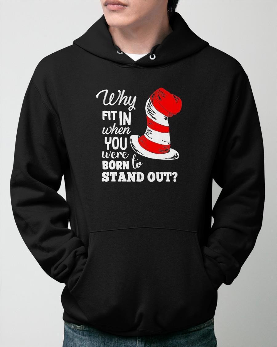 Why Fit In When You Were Born To Stand Out Dr Seuss Hoodie