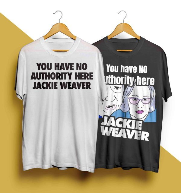 You Have No Authority Here Jackie T Shirt