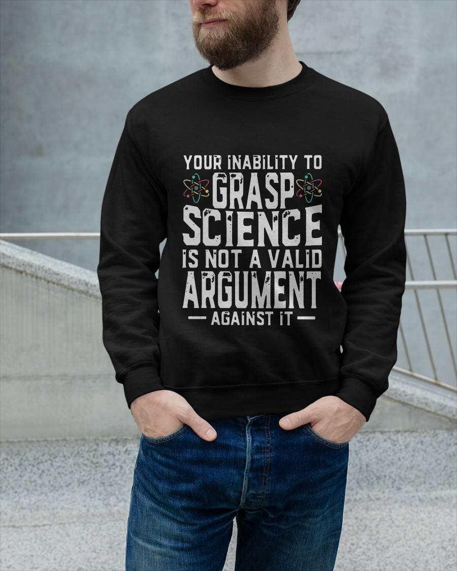 Your Inability To Grasp Science Is Not A Valid Argument Sweater